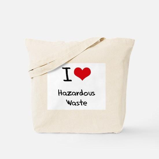 I Love Hazardous Waste Tote Bag