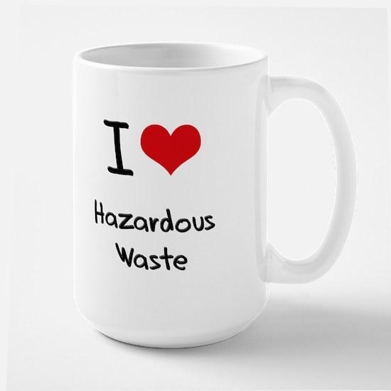 I Love Hazardous Waste Mug
