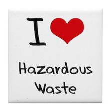 I Love Hazardous Waste Tile Coaster