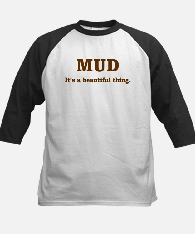 Mud It's beautiful Tee