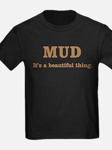Mud It's beautiful T