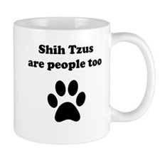 Shih Tzus Are People Too Mug