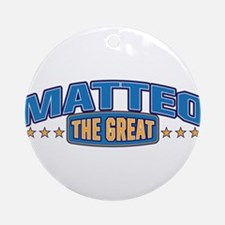 The Great Matteo Ornament (Round)