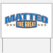 The Great Matteo Yard Sign