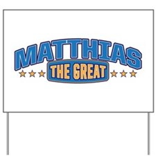 The Great Matthias Yard Sign