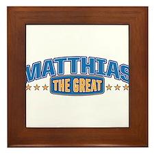 The Great Matthias Framed Tile