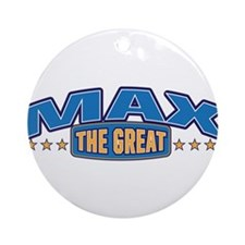 The Great Max Ornament (Round)