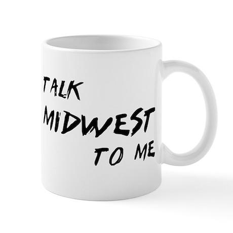 Talk Midwest To Me Mug