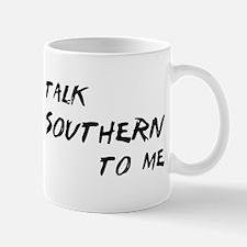 Talk Southern To Me Mug