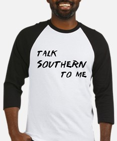 Talk Southern To Me Baseball Jersey