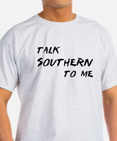 Talk Southern To Me T-Shirt