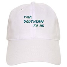 Talk Southern To Me Baseball Cap