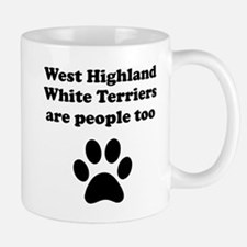 West Highland White Terriers Are People Too Small Mugs