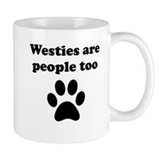Westies Are People Too Small Mugs