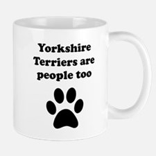 Yorkshire Terriers Are People Too Small Small Mug