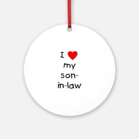 I love my son-in-law Ornament (Round)