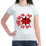 50 Is The New 30 Jr. Ringer T-Shirt