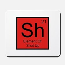 Sh Element For Shut Up Mousepad