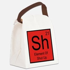 Sh Element For Shut Up Canvas Lunch Bag
