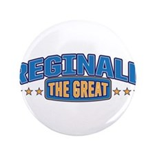 "The Great Reginald 3.5"" Button"