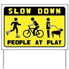 Slow Down - Yard Sign