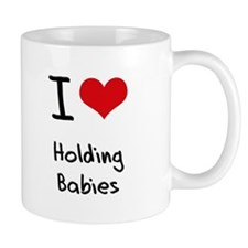 I Love Holding Babies Mug