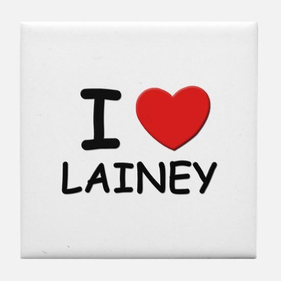 I love Lainey Tile Coaster