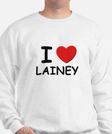 I love Lainey Sweatshirt
