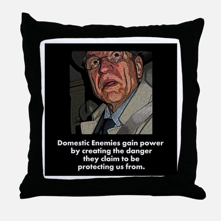 Domestic Enemies Throw Pillow