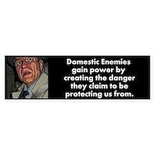 Domestic Enemies Bumper Sticker