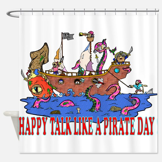 Happy Talk like A Pirate Day Shower Curtain