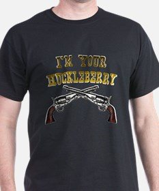 I'm Your Huckleberry two gun T-Shirt