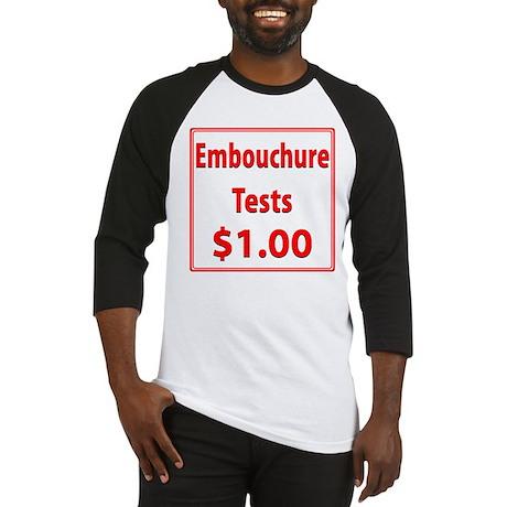 Embouchure Tests $1.00 Baseball Jersey