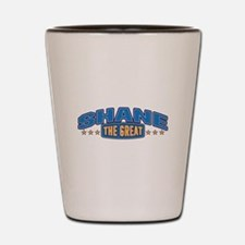 The Great Shane Shot Glass
