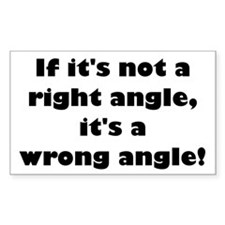 If it's not a right angle... Rectangle Decal