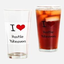 I Love Hostile Takeovers Drinking Glass