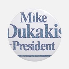 MikeDukakis.png Ornament (Round)