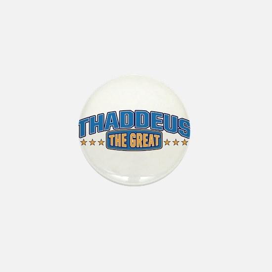 The Great Thaddeus Mini Button