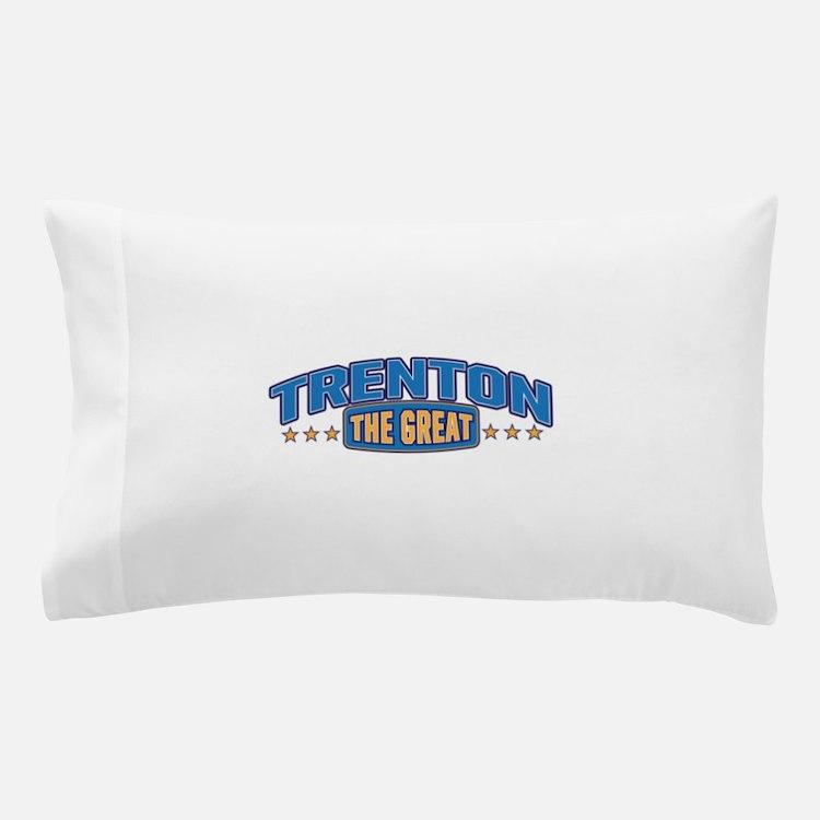 The Great Trenton Pillow Case