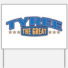 The Great Tyree Yard Sign