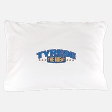 The Great Tyrese Pillow Case