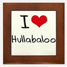 I Love Hullabaloo Framed Tile