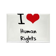 I Love Human Rights Rectangle Magnet