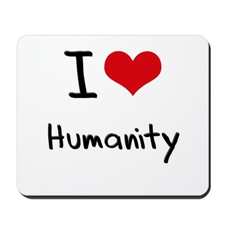 I Love Humanity Mousepad