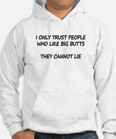 I Only Trust People Who Like Big Butts Hoodie