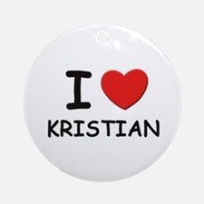 I love Kristian Ornament (Round)