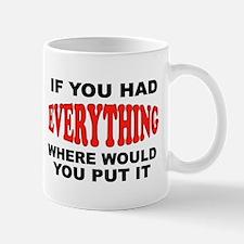 EVERYTHING BIG Mug
