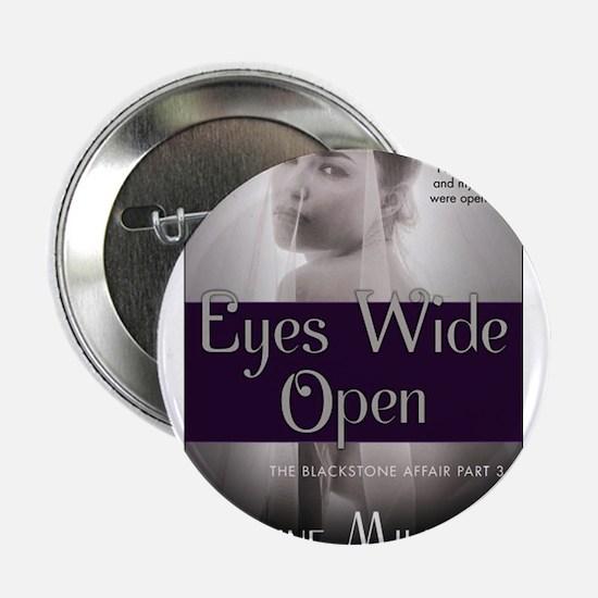 "Eyes Wide Open 2.25"" Button"
