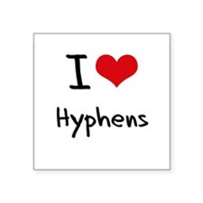 I Love Hyphens Sticker