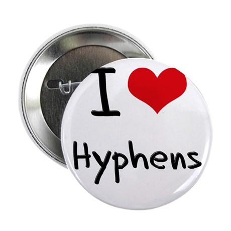 """I Love Hyphens 2.25"""" Button"""